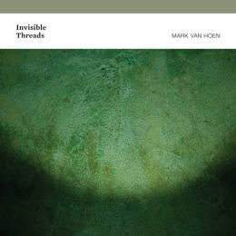 Mark Van Hoen : Invisible Threads [CD]
