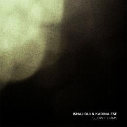 "Isnaj Dui & Karina ESP : Slow Forms [3""CD-R]"
