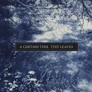 Tiny Leaves : A Certain Tide [CD]