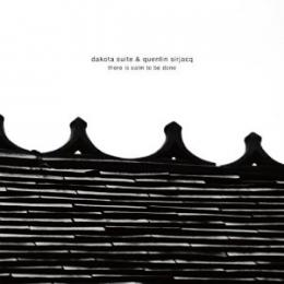 Dakota Suite & Quentin SirJacq : There Is Calm To Be Done [CD]