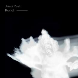 Jana Rush : Pariah [CD]