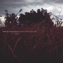 Endless Melancholy : A Quiet Recollection [CD]