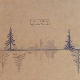 Halftribe : Backwater Revisited [CD]