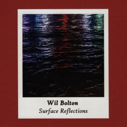 Wil Bolton : Surface Reflections [CD-R]