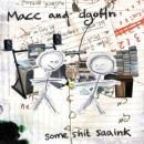 Macc & dgoHn : Some Shit Saaink [CD]