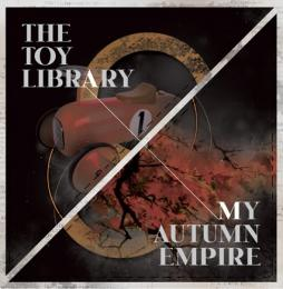 "Toy Library / My Autumn Empire : Echange:3 The Toy Library vs. My Autumn Empire [3""CD-R]"