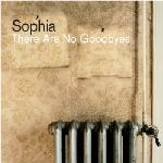 Sophia : There Are No Goodbyes (Limited Edition)[2xCD]