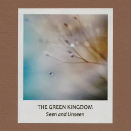 Green Kingdom : Seen And Unseen [CD-R]