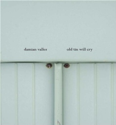 "Damian Valles : Old Tin Will Cry [3""CD-R]"