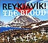 Reykjavik! : The Blood [CD]