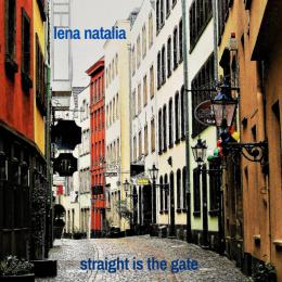 Lena Natalia : Straight Is The Gate [CD-R]