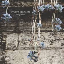 Porya Hatami : The Garden [CD]