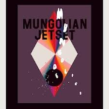 Mungolian Jetset : Mungodelics