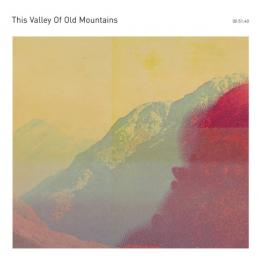 This Valley Of Old Mountains : S/T [CD]