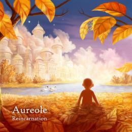 Aureole : Reincarnation