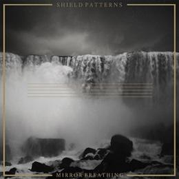 Shield Patterns : Mirror Breathing [CD]