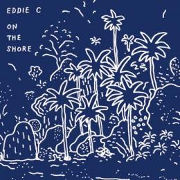 Eddie C : On The Shore [CD]