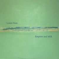 Loren Dent : Empires And Milk [CD]