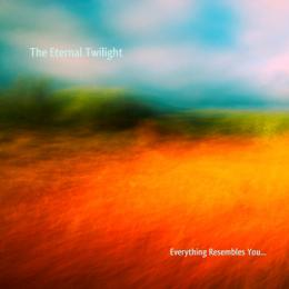Eternal Twilight : Everything Resembles You [CD-R]