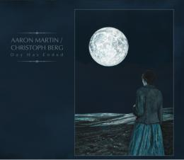 Aaron Martin / Christoph Berg : Day Has Ended [CD]