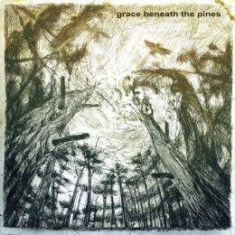 Grace Beneath The Pines : S/T [CD]