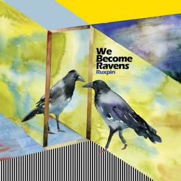 Ruxpin : We Become Ravens [CD]