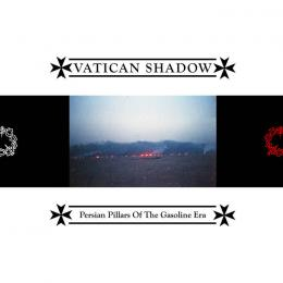 Vatican Shadow : Persian Pillars Of The Gasoline Era [CD]