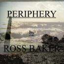 Ross Baker : Periphery [CD-R]