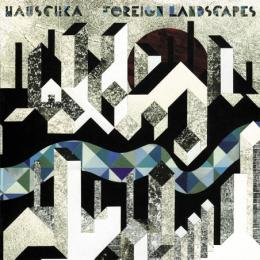 Hauschka : Foreign Landscapes [CD]