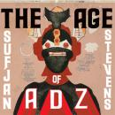 Sufjan Stevens : The Age Of Adz [CD]