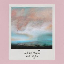Eternell : Still Light [CD-R]