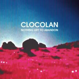 Clocolan : Nothing Left To Abandon [2xLP]
