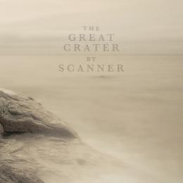 Scanner : The Great Crater [CD]