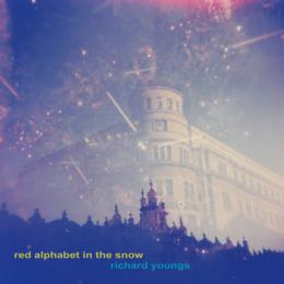 Richard Youngs : Red Alphabet In The Snow [CD-R]