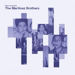 Martinez Brothers : Fabric Presents  The Martinez Brothers [CD]