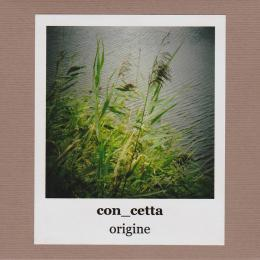 con_cetta : Origine [CD-R]