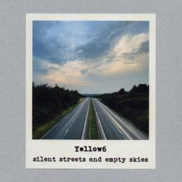 Yellow6 : Silent Streets And Empty Skies [CD]