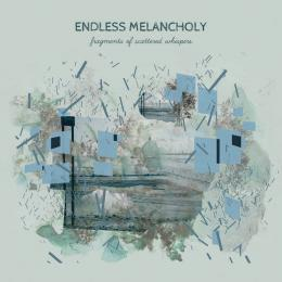 Endless Melancholy : Fragments Of Scattered Whispers [CD]
