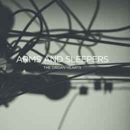 Arms And Sleepers : The Organ Hearts [CD]
