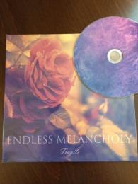 Endless Melancholy : Fragile [CD-R]