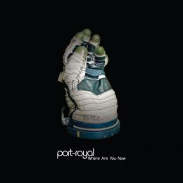 Port-Royal : Where Are You Now [CD]