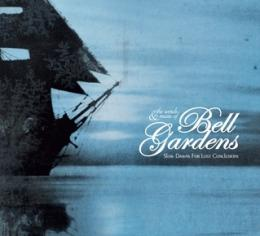Bell Gardens : Slow Dawns For Lost Conclusions [CD]