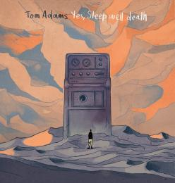 Tom Adams : Yes, Sleep Well Death [CD]