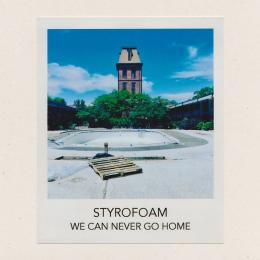 Styrofoam : We Can Never Go Home [CD-R]