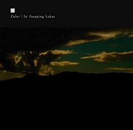Celer : In Escaping Lakes [CD]