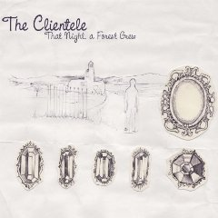Clientele : That Night, A Forest Grew [CDEP]