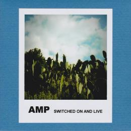 Amp : Switched On And Live [CD-R]