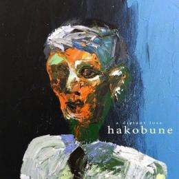 Hakobune : A Distant Loss [CD]