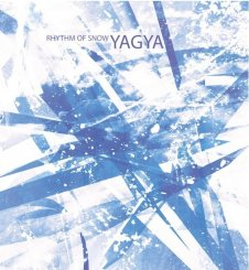 Yagya : Rhythm Of Snow [CD]