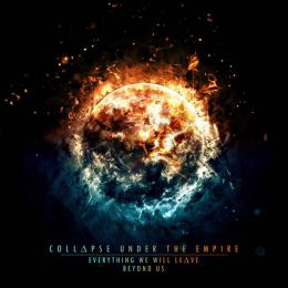 Collapse Under The Empire : Everything We Will Leave Beyond Us [CD]
